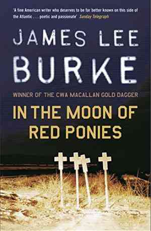 Buy In the Moon of Red Ponies by James Lee Burke online in india - Bookchor | 9780753818855