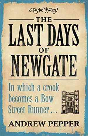 Buy The Last Days of Newgate by Andrew Pepper online in india - Bookchor | 9780753821688