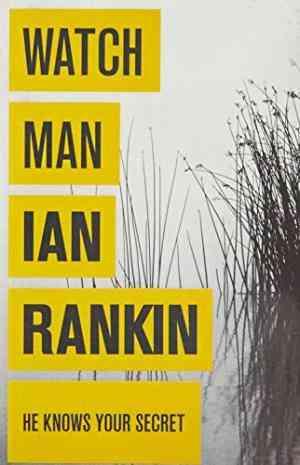 Buy Watchman by Ian Rankin online in india - Bookchor | 9781409120971