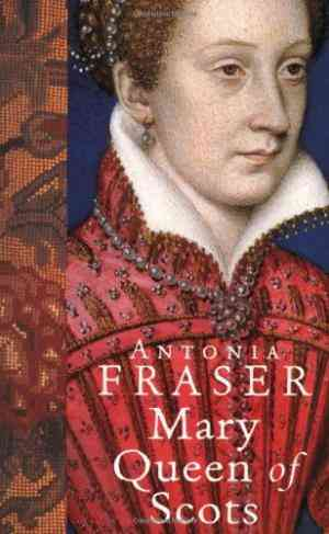 Buy Mary Queen Of Scots by Antonia Fraser online in india - Bookchor | 9781842126349