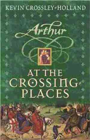 Buy At the Crossing places by Kevin Crossley-Holland online in india - Bookchor   9781842552001