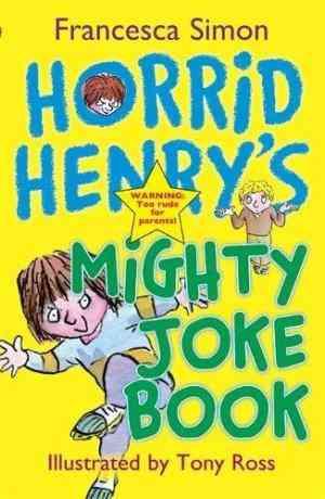 Buy Horrid Henrys Mighty Joke Book by Francesca Simon online in india - Bookchor | 9781842556634