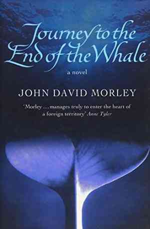 Buy Journey to the End of the Whale by John David Morley online in india - Bookchor | 9780297848486