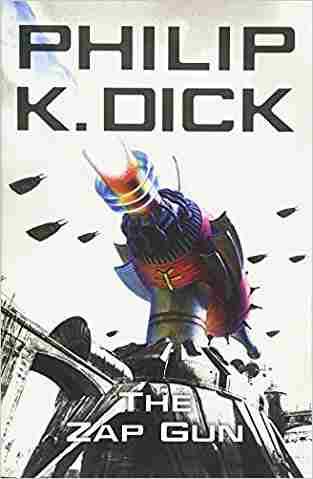 Buy Zap Gun by Philip K. Dick online in india - Bookchor   9780575076723