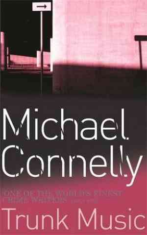 Buy Trunk Music by Michael Connelly online in india - Bookchor | 9780752809038