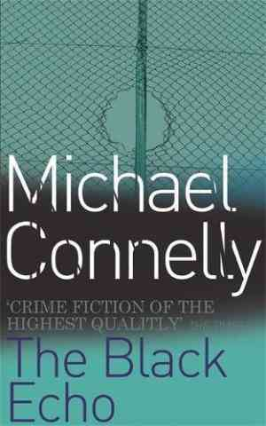 Buy The Black Echo by Michael Connelly online in india - Bookchor   9780752810003