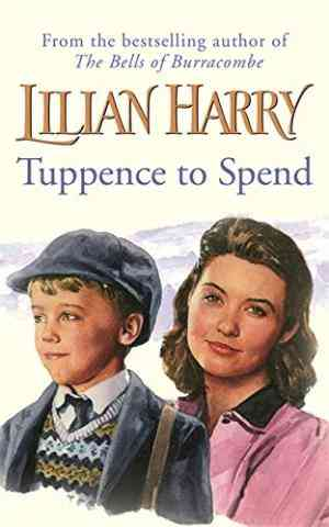 Buy Tuppence to Spend by Lilian Harry online in india - Bookchor   9780752842646
