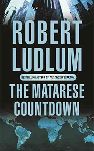 Buy The Matarese Countdown: Matarese 2 by Robert Ludlum online in india - Bookchor   9780752858456