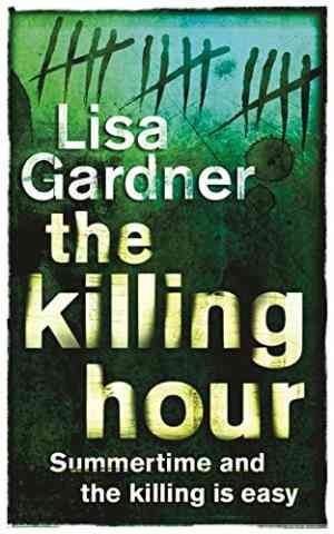 Buy The Killing Hour by Lisa Gardner online in india - Bookchor   9780752859033