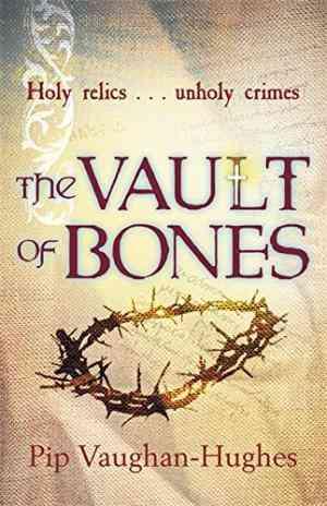 Buy Vault of Bones by Pip Vaughan-Hughes online in india - Bookchor | 9780752893143