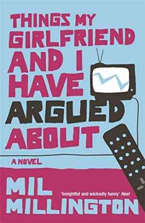 Buy Things My Girlfriend and I Have Argued About by Mil Millington online in india - Bookchor | 9780753820735