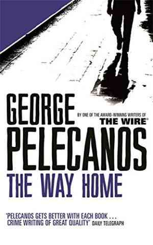 Buy The Way Home by George Pelecanos online in india - Bookchor   9780753827574