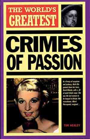 Buy The WorldS Greatest Crimes Of Passion by Bram Stoker online in india - Bookchor | 9781851528684