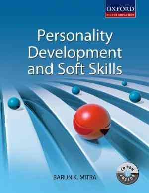 Buy Personality Development and Soft Skills by Barun K Mitra online in india - Bookchor | 9780198066217