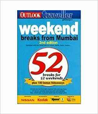 Buy Weekend Break From Mumbai 2nd Edition by OUTLOOK PUBLISHING GROUP online in india - Bookchor   9788189449322