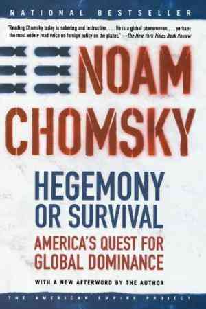 Buy Hegemony or Survival: Americas Quest for Global Dominance by Noam Chomsky online in india - Bookchor | 9780805076882