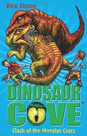 Buy Clash of the Monster Crocs. by Rex Stone by Rex Stone online in india - Bookchor   9780192729774