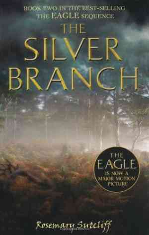Buy Silver Branch by Rosemary Sutcliff online in india - Bookchor   9780192757449