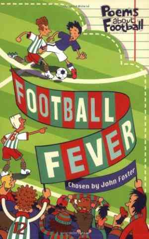 Buy Football Fever: Poems about Football by John Foster online in india - Bookchor | 9780192763556