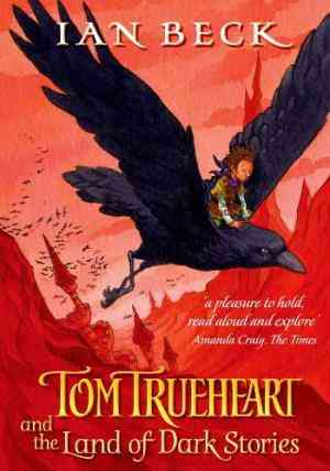 Buy Tom Trueheart and the Land of Dark Stories by Ian Beck online in india - Bookchor | 9780192792136