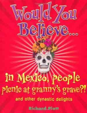 Buy Would You Believe...in Mexico People Picnic at Grannys Grav by Richard Platt online in india - Bookchor   9780199119851