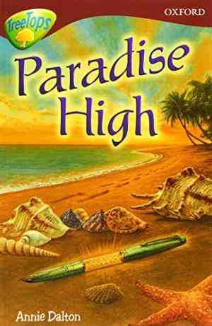 Buy Oxford Reading Tree: Stage 15: TreeTops Stories: Paradise Hi by Annie Dalton online in india - Bookchor | 9780199184286
