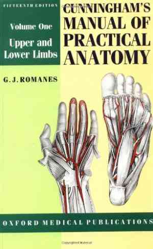 Buy Cunninghams Manual of Practical Anatomy: Volume I: Upper and Lower Limbs by G. J. Romanes online in india - Bookchor | 9780192631381