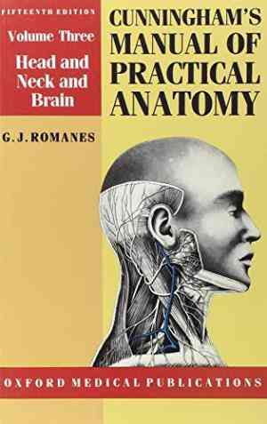 Buy Cunninghams Manual of Practical Anatomy: Volume III: Head, Neck and Brain by G. J. Romanes online in india - Bookchor   9780192631404
