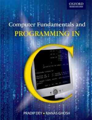 Buy Computer Fundamentals and Programming in C by Pradip Dey online in india - Bookchor | 9780195676846