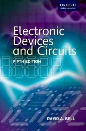 Buy Electronic Devices And Circuits, 5th Edition by David A. Bell online in india - Bookchor | 9780195693409