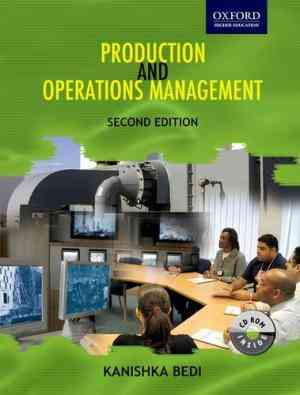 Buy Production and Operations Management by Kanishka Bedi online in india - Bookchor   9780195690873