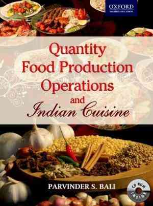 Buy Quantity Food Production Operations and Indian Cuisine [With CDROM] by Parvinder S. Bali online in india - Bookchor   9780198068495