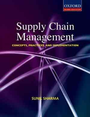 Buy Supply Chain Management: Concepts, Practices, and Implementation by Sunil Sharma online in india - Bookchor | 9780195689136
