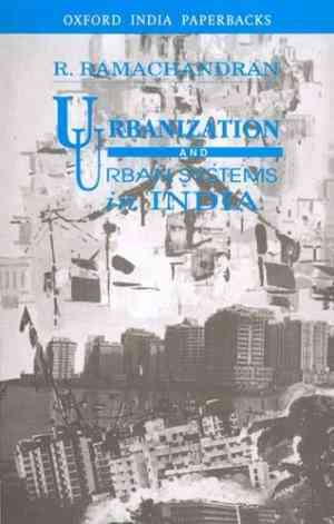 Buy Urbanization and Urban Systems in India by Ramachandran R online in india - Bookchor | 9780195629590