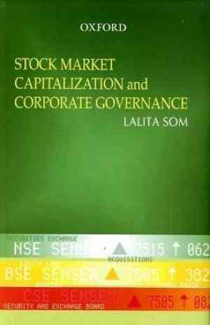 Buy Stock Market Capitalization and Corporate Governance in India by Lalita Som Dr. online in india - Bookchor   9780195676426