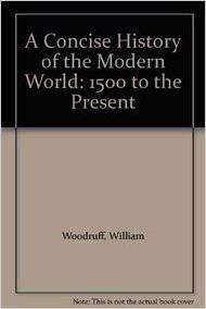 Buy A Concise History of the Modern World: 1500 to the Present by William Woodruff online in india - Bookchor | 9780333547274