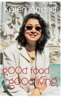 Buy Good Food Good Living by Karen Anand online in india - Bookchor | 9789350291108