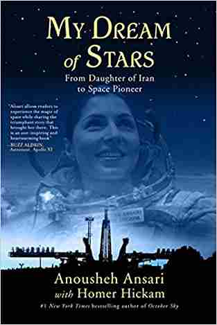 Buy My Dream of Stars: From Daughter of Iran to Space Pioneer by Anousheh Ansari online in india - Bookchor | 9780230112216