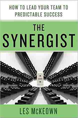 Buy The Synergist: How to Lead Your Team to Predictable Success by Les McKeown online in india - Bookchor | 9780230120556