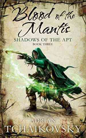 Buy Blood of the Mantis: Shadows of the Apt by Adrian Tchaikovsky online in india - Bookchor | 9780230704169
