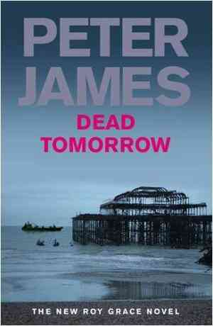 Buy Dead Tomorrow by Peter James online in india - Bookchor   9780230710849