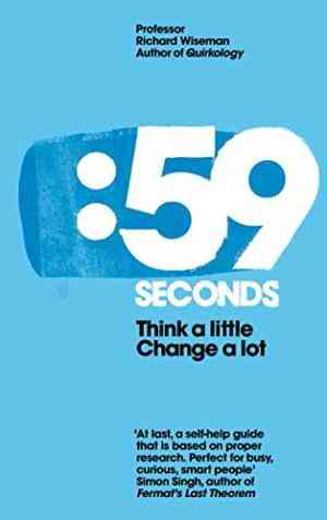 Buy 59 Seconds: Think a Little, Change a Lot by Professor Richard Wiseman online in india - Bookchor   9780230744295