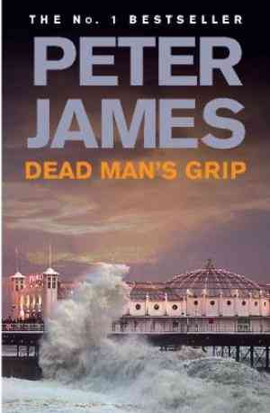 Buy Dead Mans Grip by Peter James online in india - Bookchor | 9780230747241