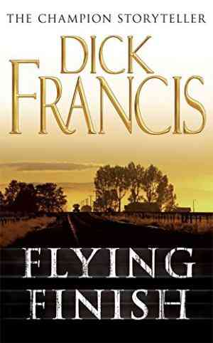 Buy Flying Finish by Dick Francis online in india - Bookchor | 9780330021111