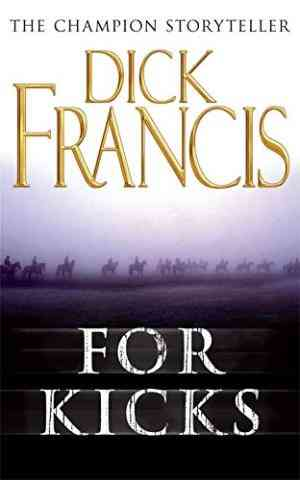 Buy For Kicks by Dick Francis online in india - Bookchor   9780330105965