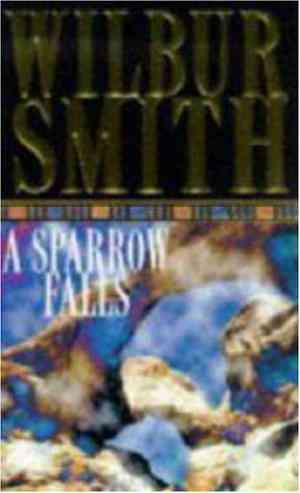 Buy A Sparrow Falls by Wilbur Smith online in india - Bookchor   9780330253949