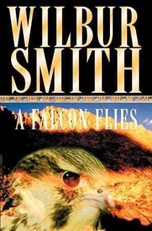 Buy Falcon Flies by Wilbur Smith online in india - Bookchor | 9780330264129