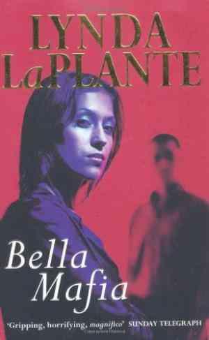 Buy Bella Mafia by Lynda La Plante online in india - Bookchor | 9780330315388