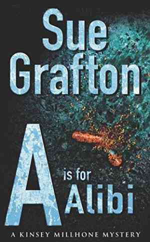 Buy A is for Alibi: A Kinsey Millhone mystery by Sue Grafton online in india - Bookchor   9780330315821