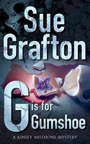 Buy G is for Gumshoe: A Kinsey Milhone Mystery by Sue Grafton online in india - Bookchor   9780330317238